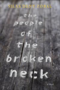 THE PEOPLE OF THE BROKEN NECK by Silas Dent Zobal