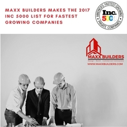 Maxx Builders Makes The 2017 INC 5000 List For Fatest Growing Companies